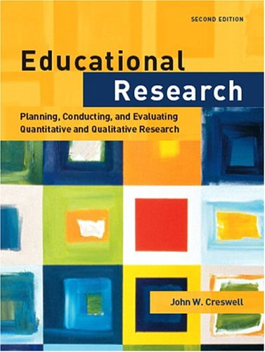 Educational Research: Planning, Conducting, and Evaluating Quantitative and Qualitative Research (2nd Edition)