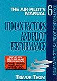 Air Pilot's Manual Volume 6: Human Factors and Pilot Performance