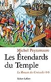 Les Etendards du Temple (Le roman des Croisades tome 2)