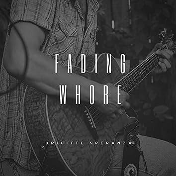 Fading Whore