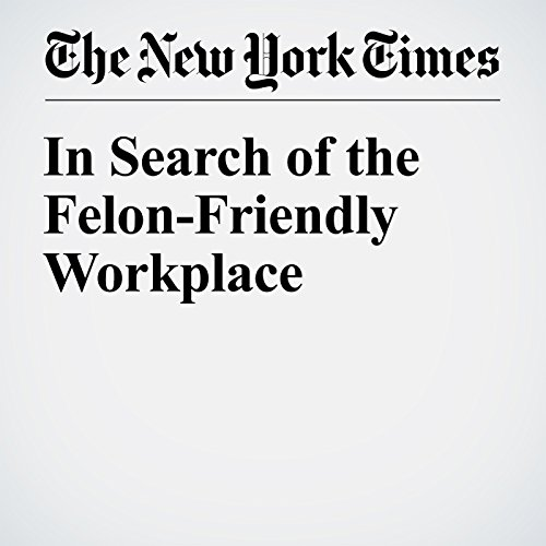 In Search of the Felon-Friendly Workplace audiobook cover art