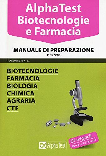Alpha Test. Biotecnologie e farmacia. Manuale di preparazione