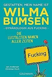 Buch-Tipp: Gestatten, mein Name ist Wilma Bumsen, Gynäkologin aus Fucking: Die lustigsten Namen aller Zeiten