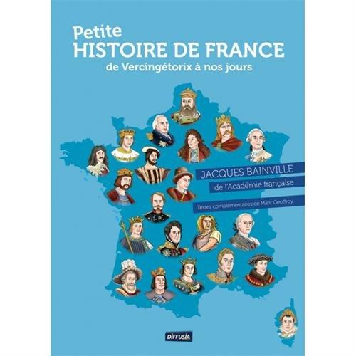 Petite HISTOIRE DE FRANCE. DE VERCINGÉTORIX À NOS JOURS (Nouvelle édition)