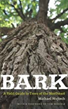 Bark: A Field Guide to Trees of the Northeast by Wojtech, Michael unknown edition [Paperback(2011)]