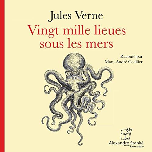 Vingt mille lieues sous les mers                    De :                                                                                                                                 Jules Verne                               Lu par :                                                                                                                                 Marc-André Coallier                      Durée : 45 min     7 notations     Global 3,4