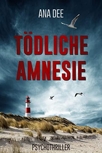 Tödliche Amnesie: Psychothriller