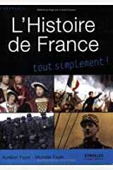 L'Histoire de France: Des origines à nos jours Broché