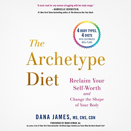 The Archetype Diet     Reclaim Your Self-Worth and Change the Shape of Your Body              Written by:                                                                                                                                 Dana James                               Narrated by:                                                                                                                                 Dana James                      Length: 6 hrs and 19 mins     5 ratings     Overall 4.2
