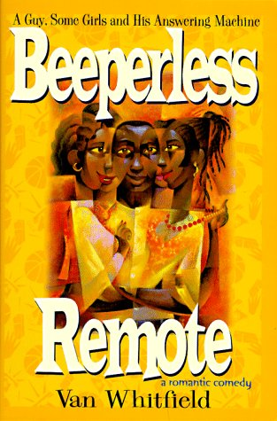 Beeperless Remote: A Guy, Some Girls and His Answering Machine
