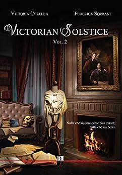 Victorian solstice. Vol. 2 di [Federica Soprani, Vittoria Corella]