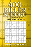 400 Killer Sudoku: Hard to Very Hard Killer Sudoku Puzzles (Sudoku Killer) (Volume 16)