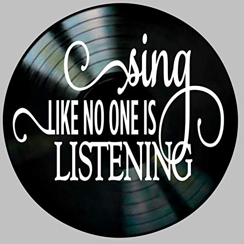 Sing Like No One is Listening Quote on Vinyl Record Wall Decor