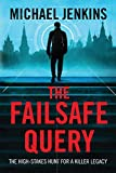 The Failsafe Query: The high risk search for a spy legacy (Failsafe Thrillers Book 1) (English Edition)
