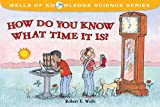 How Do You Know What Time It Is? (Wells of Knowledge Science Series) (English Edition)