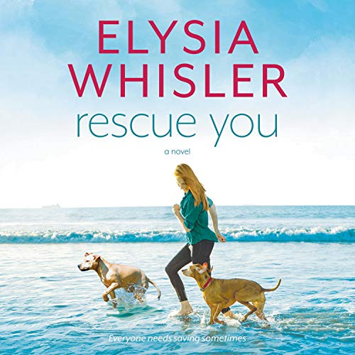 Rescue You Audiobook By Elysia Whisler cover art