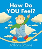 How Do You Feel?- d'Anthony Browne