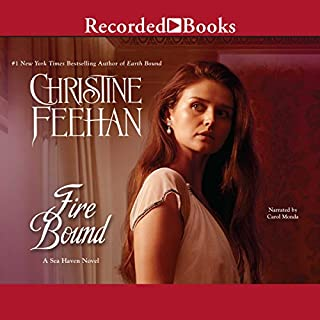 Fire Bound                   By:                                                                                                                                 Christine Feehan                               Narrated by:                                                                                                                                 Carol Monda                      Length: 13 hrs and 26 mins     633 ratings     Overall 4.5