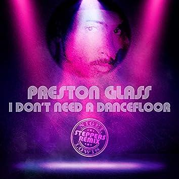 I Don't Need a Dancefloor (Stepper's Remix)