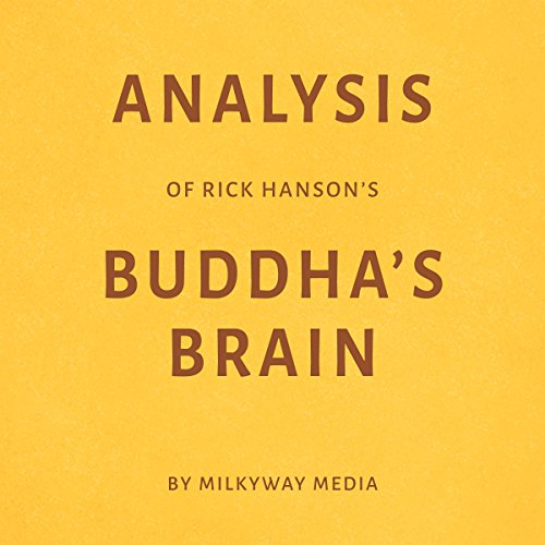 Analysis of Rick Hanson's Buddha's Brain     By Milkyway Media              By:                                                                                                                                 Milkyway Media                               Narrated by:                                                                                                                                 Adrienne Walker                      Length: 27 mins     Not rated yet     Overall 0.0