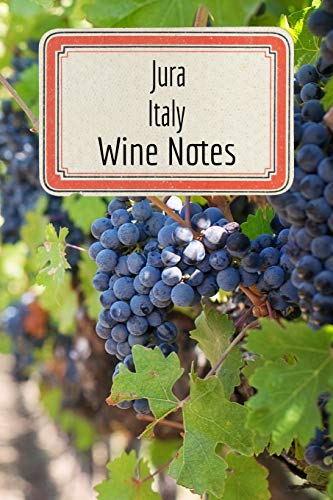 Jura Italy Wine Notes: Wine Tasting Journal - Record Keeping Book for Wine Lovers - 6