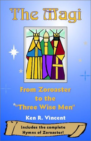 """The Magi: From Zoroaster to the """"Three Wise Men"""""""
