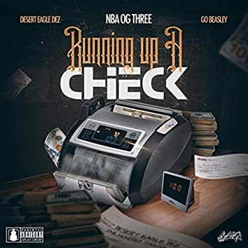 Running up a Check (feat. NBA OG Three & Go Beasley)
