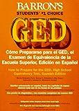 Barron's GED: cómo prepararse para el GED, el examen de equivalencia de la escuela superior, edición en español