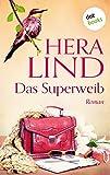 Das Superweib: Roman von Hera Lind