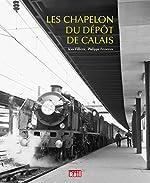 Les Chapelon du dépôt de Calais de Jean Filliette