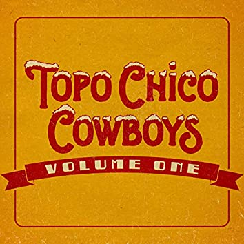 Topo Chico Cowboys, Vol.1