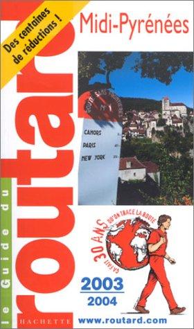 Guide du Routard : Midi-Pyrénées 2003/2004