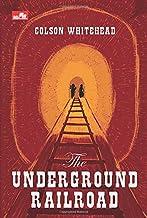 The Underground Railroad (Indonesian Edition)