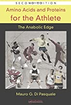 Amino Acids and Proteins for the Athlete: The Anabolic Edge (Nutrition in Exercise & Sport)
