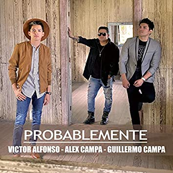 Probablemente (feat. Alex Campa & Guillermo Campa)