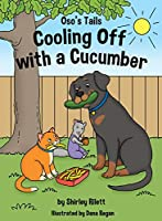 Oso's Tails: Cooling Off with a Cucumber