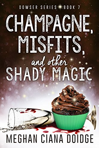 Champagne, Misfits, and Other Shady Magic (Dowser Book 7) (English Edition)
