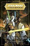 Star Wars: The Fallen Star (The High Republic): (Star Wars: The High Republic Book 3) (Star Wars: The High Republic, 3)