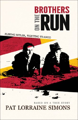 Book: Brothers on the Run - Fleeing Hitler, Fighting Franco by Pat Lorraine Simons