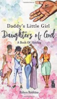 Daddy's Little Girl: Daughters of God: A Book of Healing