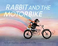 Rabbit and the Motorbike: (Books about Friendship, Inspirational Books for Kids, Children's Adventure Books, Children's Emotion Books)
