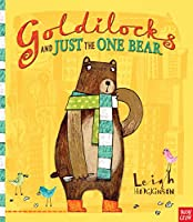Goldilocks and Just the One Bear. Leigh Hodgkinson