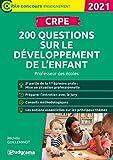 Crpe - 200 Questions Sur le Developpement de l'Enfant - Professeur des Ecoles