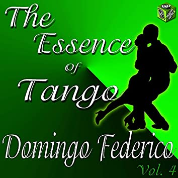The Essence of Tango: Domingo Federico Vol. 4
