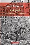 Stalingrado: Crónicas desde el frente de batalla (Rústica)