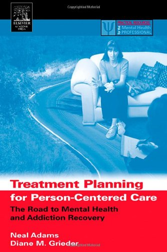 Treatment Planning for Person-Centered Care: The Road to Mental Health and Addiction Recovery (Practical Resources for the Mental Health Professional)