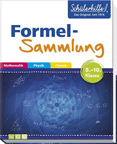 Formelsammlung Mathematik, Physik, Chemie: Gute Noten mit der Schülerhilfe