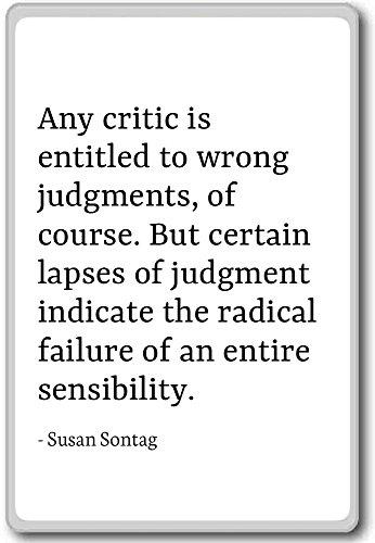 Qualsiasi critico ha diritto a giudizi sbagliati, di - Susan Sontag cita magnete frigo, bianco