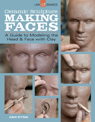 Irvine, A: Ceramic Sculpture: Making Faces
