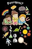 pourquoi?: encyclopédie pour enfant curieux, La petite encyclopédie - de 3 à 7